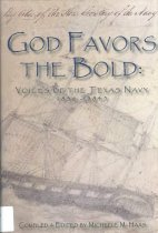 Image of God Favors the Bold:    Voices of the Texas Navy 1836 - 1845 - Michelle M. Haas