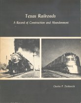 Image of Texas Railroads A Record of Construction and Abandonment - Charles P. Zlatkovich