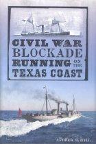 Image of Civil War Blockade Running on the Texas Coast - Hall, Andrew W.
