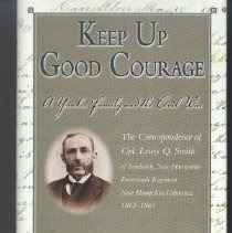Image of Keep Up Good Courage: A Yankee Family and the Civil War
