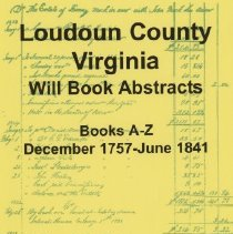 Image of 929.34 Loud - Loudoun County, Virginia, Will Book Abstracts-Books A-Z, Dec 1757-Jun 1841