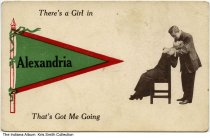 "Image of Comic postcard from Alexandria, Indiana, ca. 1910 - The postcard shows a couple embracing, and reads ""There's a girl in Alexandria that's got me going"". Postmarked 1910."
