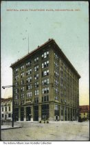 Image of Central Union Telephone building, Indianapolis, Indiana, ca. 1909 - Postmarked 1909.
