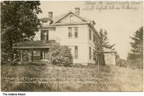 "Image of Marcus Dickey's Orchard Home on Bear Wallow Hill, Nashville, Indiana, ca. 1917 - Postmarked July 12, 1917.  The caption reads ""'Heart of the Highland' The Orchard Home on the Summit of Bear Wallow Hill, Nashville, Ind."" A handwritten note on front reads ""Riley's old Brown County home on 2nd highest hill in Indiana."" 
