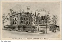 Image of Artwork of the Colonial Sanitorium, Martinsville, Indiana, ca. 1908 - Postmarked April 4, 1908.