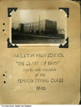 Image of Hazleton High School homemade yearbook, Hazleton, Indiana, 1940 - This yearbook was handmade by the Senior Typing Class of 1940. It includes images of the students, athletes, and teachers.