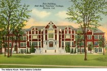 Image of Ball State Teachers' College Arts building, Muncie, Indiana, ca. 1940 -