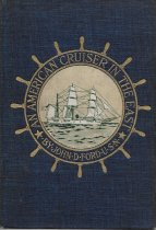 Image of An American Cruiser in the East: Travels and Studies in the Far East; the Aleutian Islands, Behring's Sea; Eastern Siberia, Japan, Korea, China, Formosa, Hong Kong, and the Philippine Islands                                                                - Ford, John D.
