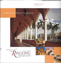 Image of A Museum Once Forgotten: Rebirth of the John and Mable Ringling Museum of Art                                                                                                                                                                                  - Wetenhall, John