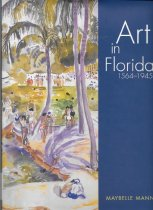 Image of Art in Florida, 1564-1945                                                                                                                                                                                                                                      - Mann, Maybelle