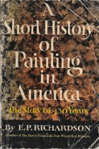 Image of A Short History of Painting in America                                                                                                                                                                                                                         - Richardson, E.P.