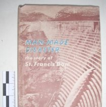Image of Man-Made Disaster: The Story of St. Francis Dam -