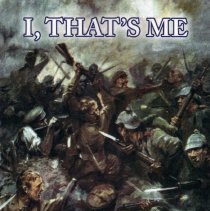 Image of I, That's Me: The Memoirs of an Officer-Escaper 1914-1919 - 1930/  /