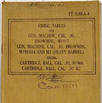 Image of Firing Tables for Gun Machine, Cal. 30, Browning, M1917 Gun, Machine, Cal. 30, Browning  M1919H and M2 (heavy barrel) firing cartridge, Ball, Cal. 30, M1906, Cartridge, Ball, Cal. 30 M2 - 1940/  /