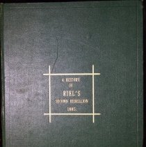 Image of A History of Riel's Second Rebellion 1885 -