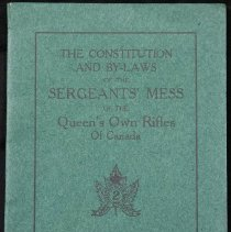 Image of The Consitution and Bylaws of the Sergeants' Mess of The Queen's Own Rifles of Canada, 1922 - 1922/  /