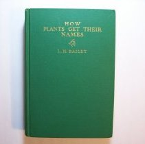 Image of How Plants get Their Names - Liberty Hyde Bailey