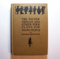 Image of The Silver Thread and Other Folk Plays for Young People - Constance D'Arcy Mackey