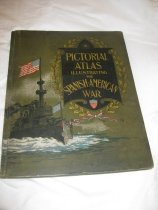 """Image of The book is titled """"Pictorial Atlas Illustrating the Spanish American War: Comprising A History of the Great Conflict of the United States With Spain."""" Copyright A.T. French 1898. Front and back covers feature naval ships on the sea. - Book"""