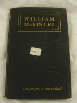 """Image of The book is titled """"William McKinley: Character Sketches of America's Martyred Chieftan Sermons and Addresses."""" The book was written by Charles E. Benedict. It is black with gold lettering. The book is a compilation of sermons and addresses about the character of William McKinley. Inside cover dated July 8, 1902 is inscribed Father to son. - Book"""