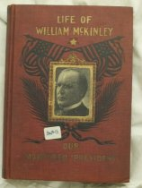Image of Life of William McKinley with short biographies of Lincoln and Garfield, and a comprehensive life of President Roosevelt - Book