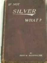 Image of Discusses the issue of the gold standard versus silver.  - Book