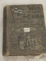 Image of An accounto of Cuba's struggle for freedom along with a history of events leading up to the war, tales of Cuban heroes and patriots, and an account of the United States' involvement .  - Book