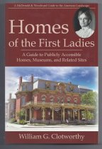 Image of As America's First Ladies become better known and their influence and accomplishments become more widely recognized, interest in and fascination with the women themselves increases. 'Homes of the First Ladies' is a guide to places that commemorate and interpret the lives and legacies of these First Ladies. This book provides short biographical sketches of all of the First Ladies, including those wives of presidents who died before their husbands were elected to that high office, then identifies, describes, and provides access information to some fifty-eight sites where wives of presidents once lived or are otherwise commemorated. Many of the sites described in this book are those that the women shared with their husbands, but increasingly homes and other structures in which these women lived during childhood or before marrying are being preserved in recognition or thier historical value and the rich legacies of the First Ladies themselves.  Visits to the homes and museums described in this book will afford curious travelers the opportunity to experience some of the most intimate personal spaces, material possessions, and creativity that influenced, shaped, and gave voice to that small but very special group of women whose husbands happened to have been elected President of the United States.  Upon retiring from a career in the advertising and broadcasting industry, William G. Clotworthy turned to finding, describing, and teaching about places that commemorate presidents of the United States. The release of 'Homes of the First Ladies,' Clotworthy's fourth book dealing with presidential and related sites, reflects the public's great and growing interest in the women that have accompanied, and often sudstantially influenced, the careers and legacies of American presidents. - Book