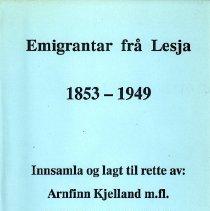 Image of Emigrantar fra Lesja : 1853-1949 - Kjelland, Arnfinn
