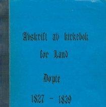Image of Avskrift av Kirkebok for Land Døpte 1827-1839 -