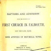 Image of Baptisms and Admission from the Records of First Church in Falmouth, Now Portland, Maine : With Appendix of Historical Notes - King, Marquis F.