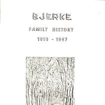 Image of Bjerke family history, 1818-1967 -