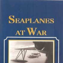 Image of Seaplanes at war : a treasury of words and pictures - Sweet, Donald  H.