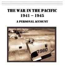 """Image of The War In the Pacific 1945-1945, A Personal Account - A digital copy of Stanley William Riddell's self-published personal account of his experiences as an Army Air Corps pilot leading up to and during the Second World War. Before being sent over seas he was stationed as Camp Kearny, San Diego CA., and he flew the PB1Y-B, """"Liberator"""" which was manufactured by Consolidated Aircraft in San Diego.   A printed copy is in the Library in the Oral History/Personal Accounts section."""