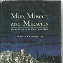 Image of Mud, muscle, and miracles : marine salvage in the United States Navy - Bartholomew, C. A.