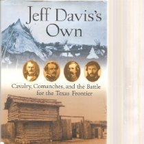 Image of Jeff Davis's Own : cavalry, comanches, and the battle for the Texas frontier - Arnold, James R.
