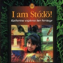Image of Book - I Am Sto:lo - Katherine Explores Her Heritage