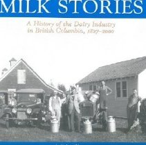 Image of Book - Milk Stories: A history of the Dairy Industry in British Columbia 1827-2000