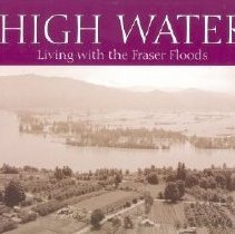 Image of Book - High Water: Living With the Fraser Floods