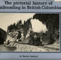 Image of Book - The Pictorial History of the Railroading in British Columbia