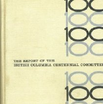 Image of Book - The Report of the British Columbia Centennial Committee