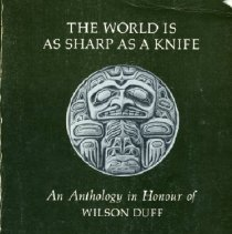 Image of Book - The World is as Sharp as a Knife: An Anthology in Honour of Wilson Duff