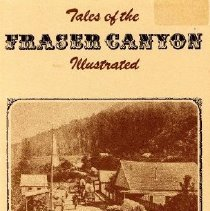 Image of Book - Tales of the Fraser Canyon, Illustrated