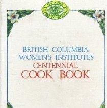 Image of Book - British Columbia Women's Institutes Centennial Cook Book