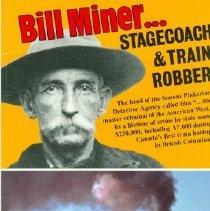 Image of Book - Bill Miner... Stagecoach and Train Robber