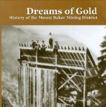 Image of Book - Dreams of Gold: History of the Mount Baker Mining District