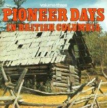 Image of Book - Pioneer Days in British Columbia, Volume Three