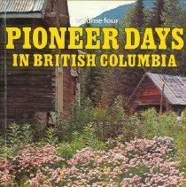 Image of Book - Pioneer Days in British Columbia, Volume Four