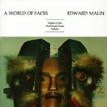 Image of Book - A World of Faces: Masks of the Northwest Coast Indians