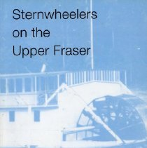 Image of Book - Sternwheelers on the Upper Fraser